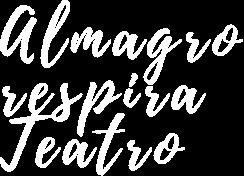 Almagro respira teatro